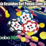 Ketahui Apa Saja Kesalahan Dari Pemain Game Online Uang Asli